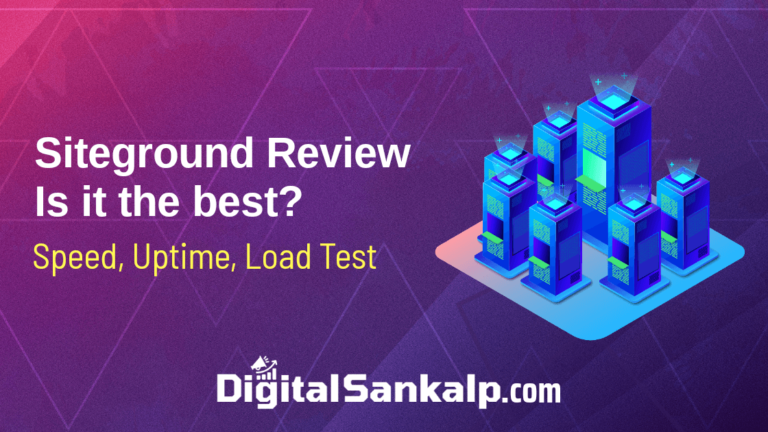 Siteground Review: Speed, Uptime, Load Test (2021)