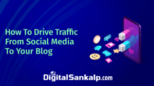 How To Drive Traffic From Social Media To Your Blog in 2021