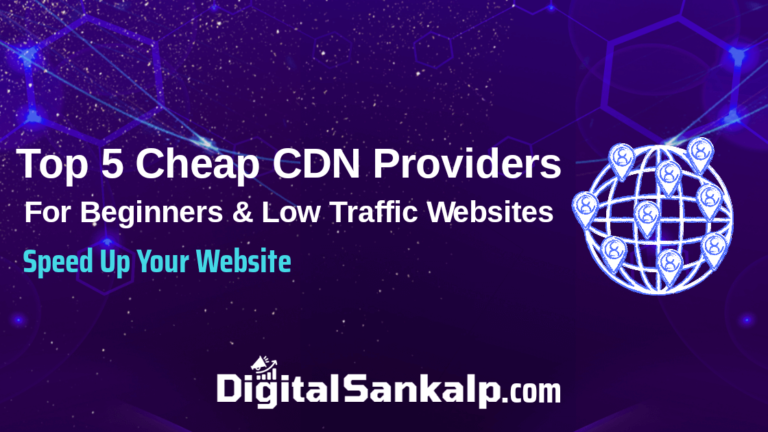 Top 5 Cheap CDN Providers To Speed Up Your Website (2021)