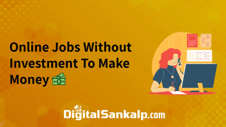 Top 10 Online Jobs Without Investment To Make Money (2021)